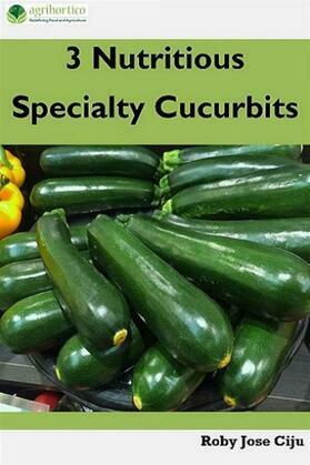 3 Nutritious Specialty Cucurbits