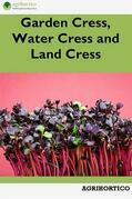 Garden Cress, Water Cress and Land Cress