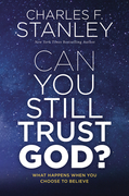 Can You Still Trust God?