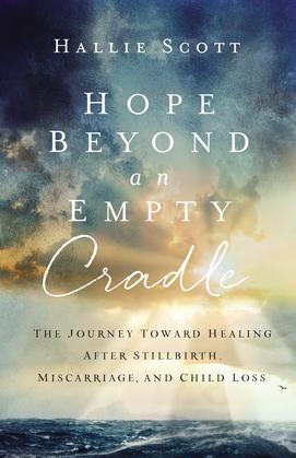 Hope Beyond an Empty Cradle