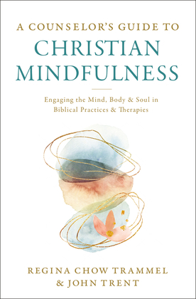 A Counselor's Guide to Christian Mindfulness