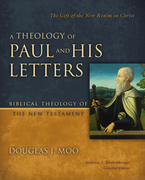 A Theology of Paul and His Letters