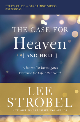 The Case for Heaven (and Hell) Study Guide plus Streaming Video