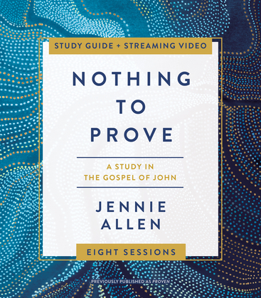 Nothing to Prove Study Guide plus Streaming Video