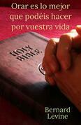 Orar Es Lo Mejor Que Podéis Hacer Por Vuestra Vida