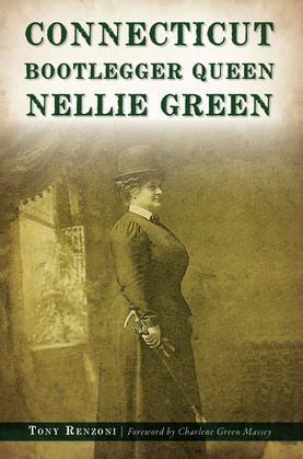 Connecticut Bootlegger Queen Nellie Green