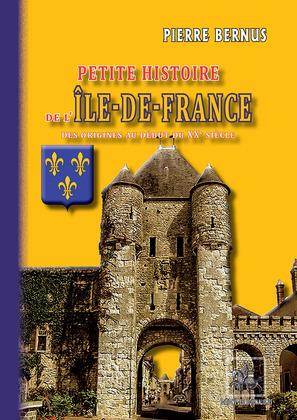 Petite Histoire de l'Île-de-France (des origines au début du XXe siècle)