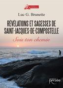 Révélations et sagesses de Saint-Jacques-de-Compostelle