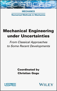 Mechanical Engineering in Uncertainties From Classical Approaches to Some Recent Developments