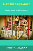 Pleasure Paradise: Hot & Wild Sexy Stories