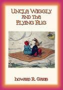 Uncle Wiggily and The Flying Rug + two more Unggle Wiggily stories