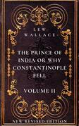 The Prince of India or Why Constantinople Fell Volume 2