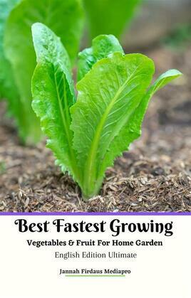 Best Fastest Growing Vegetables & Fruit  For Home Garden  English Edition Ultimate