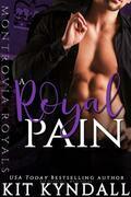 A Royal Pain: Montrovia Royals - Book 1