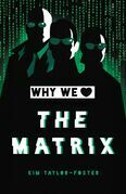 Why We Love The Matrix