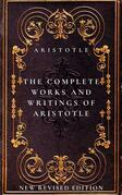 The Complete Works and Writings of Aristotle