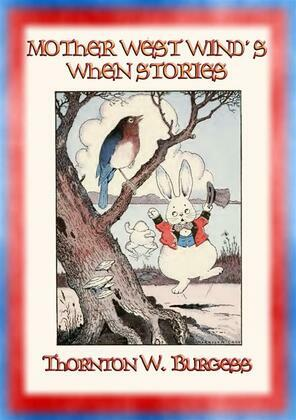 "MOTHER WEST WIND'S WHEN STORIES - 16 animal ""When"" stories for children"