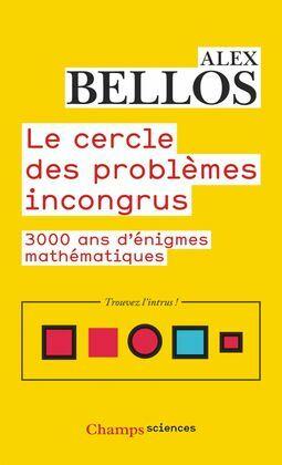 Le cercle des problèmes incongrus. 3 000 ans d'énigmes mathématiques