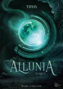 Allunia - Tome 1