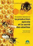 40 questions-réponses sur la production apicole et la santé des abeilles