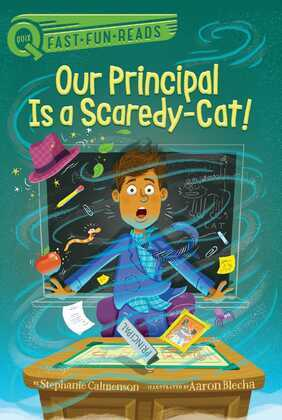 Our Principal Is a Scaredy-Cat!
