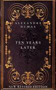 Ten Years Later: The fourth book inThe D'Artagnan Romances