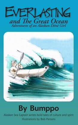 Everlasting:Adventures of an Alaskan Déné Girl