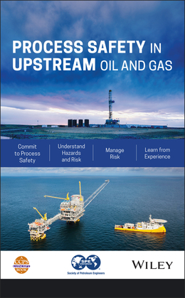 Process Safety in Upstream Oil and Gas