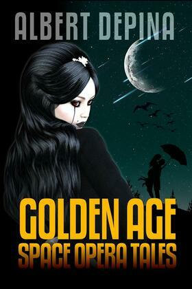 Albert dePina: Golden Age Space Opera Tales