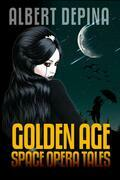 Albert dePina: Golden Age Space Opera Tales