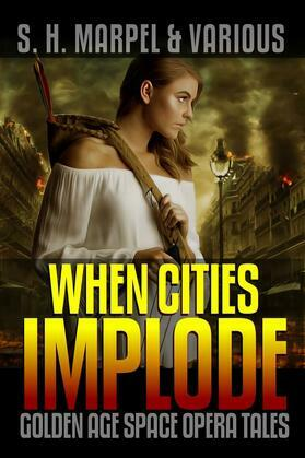 When Cities Implode: Golden Age Space Opera Tales