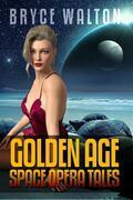 Bryce Walton: Golden Age Space Opera Tales