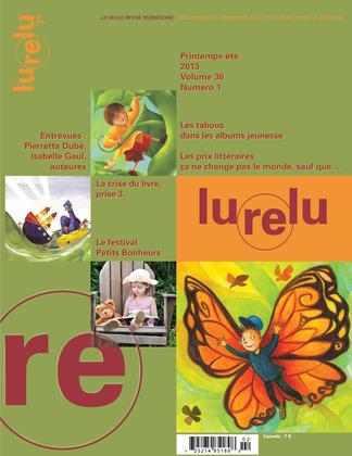 Lurelu. Vol. 36 No. 1, Printemps-Été 2013