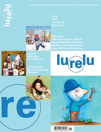 Lurelu. Vol. 35 No. 3, Hiver 2013