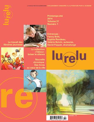 Lurelu. Vol. 37 No. 1, Printemps-Été 2014