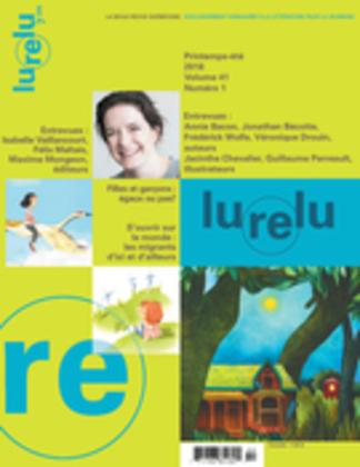 Lurelu. Vol. 41 No. 1, Printemps-Été 2018