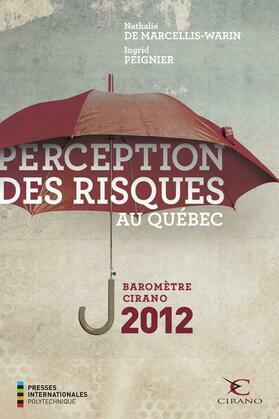 Perception des risques au Québec - Baromètre CIRANO 2012
