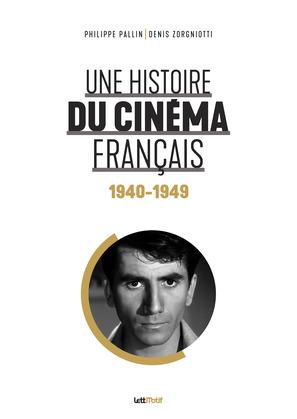 Une histoire du cinéma français (1940-1949)