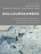 Shillourokambos. Les fouilles du secteur 3 - Un établissement néolithique pré-céramique à chypre