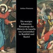 Die weniger bekannten Kreuzwege der Octavie de Lasalle von Louisenthal in den Kirchen von Konfeld und Kastel
