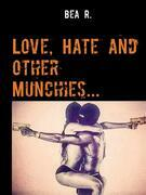 Love, Hate and other Munchies...