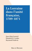 La Lorraine dans l'unité française, 1789-1871
