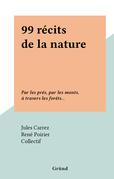 99 récits de la nature