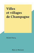 Villes et villages de Champagne