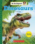 Dinosaurs (Be An Expert!)