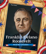 Franklin Delano Roosevelt (Presidential Biographies)