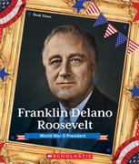 Franklin Delano Roosevelt (Presidential Biographies)