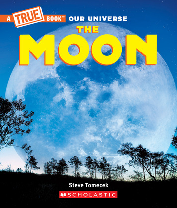 The Moon (A True Book)