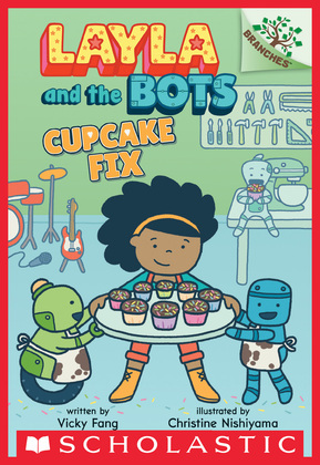 Cupcake Fix: A Branches Book (Layla and the Bots #3)