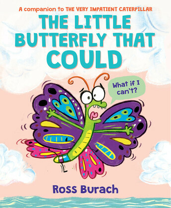 The Little Butterfly That Could (A Very Impatient Caterpillar Book)